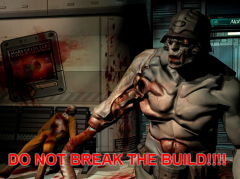 DO NOT BREAK THE BUILD!!!!!!!!!